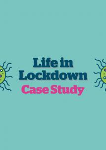 Text: 'Life in Lockdown Case Study'
